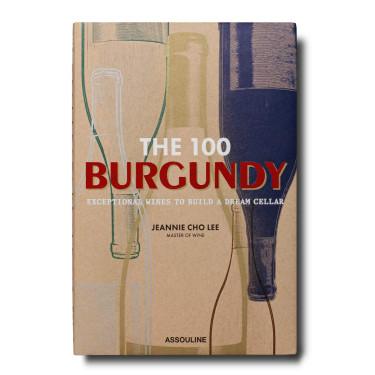 100 Бургунди: уникальные вина для создания погреба мечты. Дженни Чо Ли. Assouline